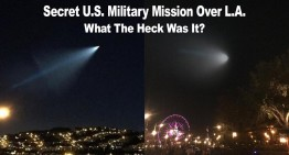Secret Military Mission Over L.A. – What The Heck Was It?