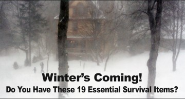 Winter's Coming – Do You Have These 19 Essential Survival Items?