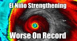 El Niño Strengthening – Worse On Record