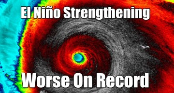 El Niño Strengthening – Worse On Record