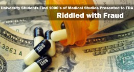 Breaking Now: University Students Find 1000's of Medical Studies Presented to FDA Riddled with Fraud