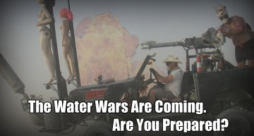 The Water Wars Are Coming. Are You Prepared?