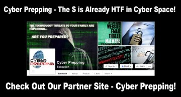 Cyber Prepping – The S Is Already HTF in Cyber Space!