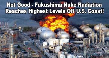 Fukushima Highest Radiation Now Off U.S. West Coast!