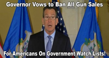 Governor Vows To Ban All Guns Sales To Americans On Government Watch Lists!