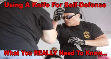 Using A Knife For Self-Defense – What You Really Need To Know!