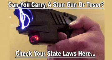 Can You Legally Carry a Stun Gun or Taser?  Check Your State Laws Here!