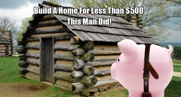 Build A Home For Less Than $500 – This Man Did!