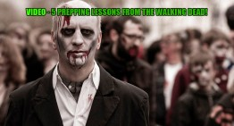 Video – 5 Prepping Lessons From The Walking Dead!