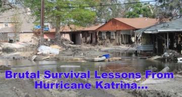 Brutal Survival Lessons From Hurricane Katrina…