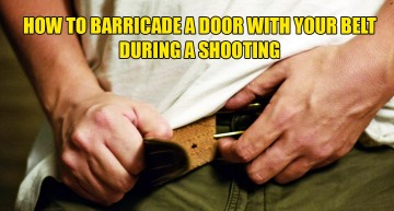 How To Barricade A Door With Your Belt During A Shooting