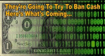 They're Going To Try To Ban Cash – Here's What's Coming!