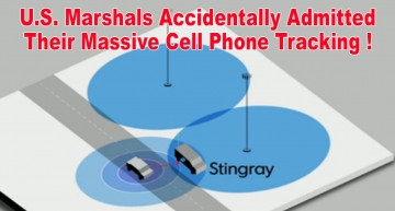 U.S. Marshals Accidentally Admitted Their Massive Cell Phone Tracking!