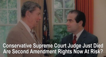 Conservative Supreme Court Justice Just Died – Are Second Amendment Rights At Risk?