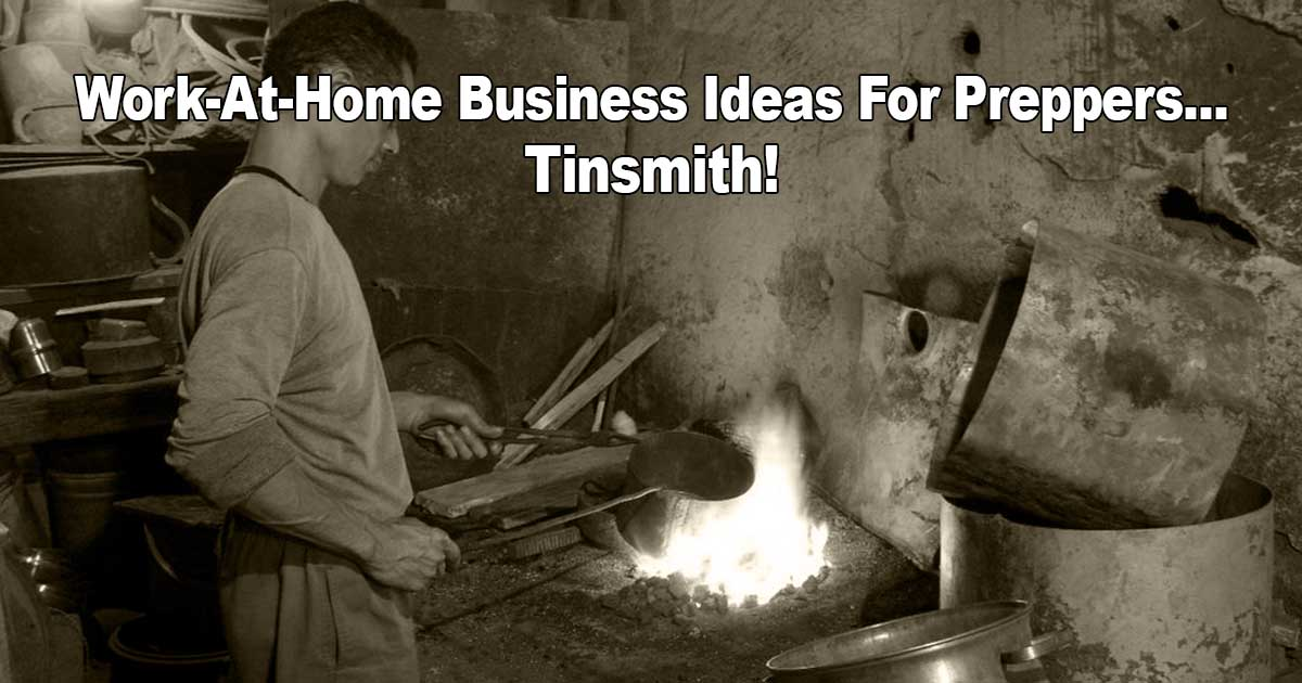 Work At Home Tinsmith