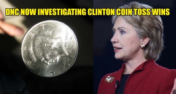 DNC Now Investigating Clinton Coin Toss Wins