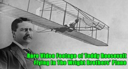 Rare Video Footage of Teddy Roosevelt Flying In The Wright Brothers' Plane