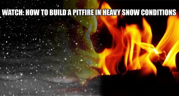Watch: How To Build A PitFire In Heavy Snow Conditions