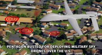 Pentagon Busted For Deploying Military Spy Drones Over the U.S.